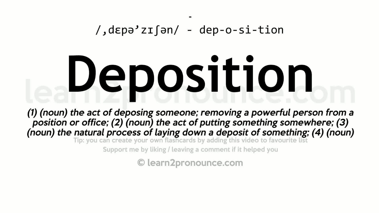 Captivating Deposition Pronunciation And Definition