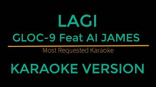 Lagi - Gloc-9 Feat AI James (Karaoke Version)
