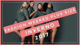 Desfile de moda Plus Size - FWPS Inverno 2017