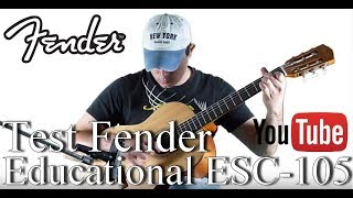 ?? Test Guitare : Fender Educational ESC-105 4/4 (Guitare Nylon).