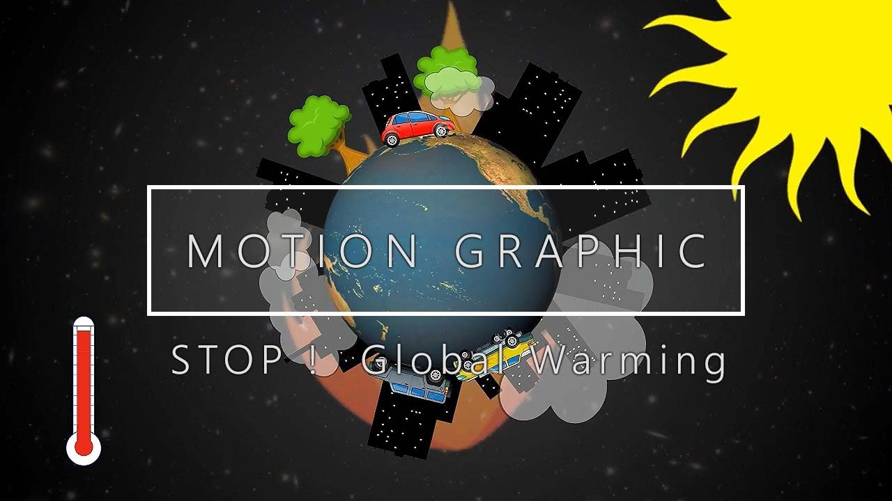 [Motion Graphic] STOP! Global Warming