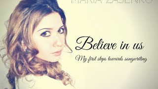 Maria Zasenko - Believe in us (Lyrics Video) Original Song. 2015