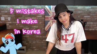5 Mistakes I've Made In Korea