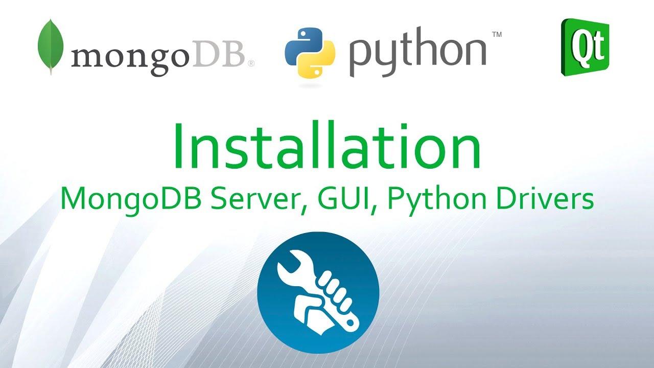 Python and MongoDB #2 - Install MongoDB Server, MongoDB Compass GUI and  MongoDB Python Drivers