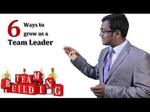 6 Tips to Grow as a Team Leader