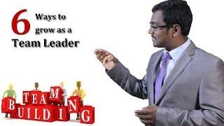 6 Tips to Grow as a Team Leader