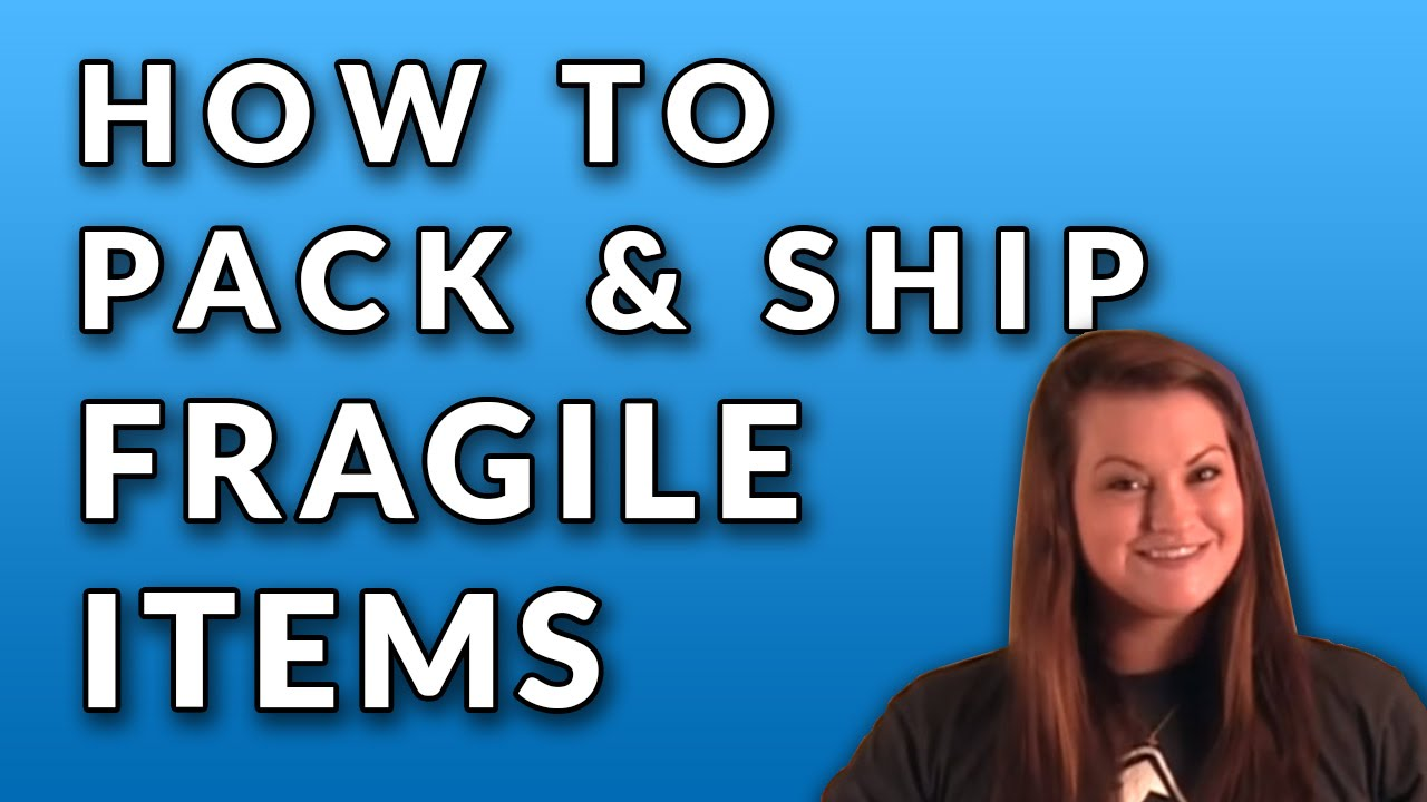 How to Pack and Ship Fragile Items - YouTube