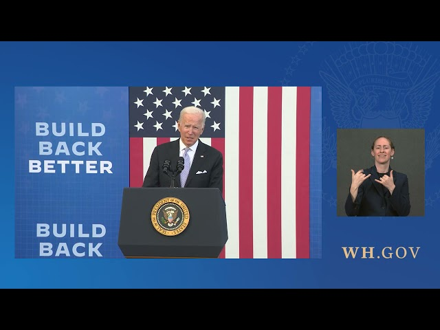 President Biden Delivers Remarks on his Bipartisan Infrastructure Deal and Build Back Better Agenda