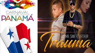 Mr Saik Ft Arthur Trauma - Panam Carnaval 2018 Reggaeton.mp3