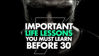 7 Life Lessons You Must Learn Before 30