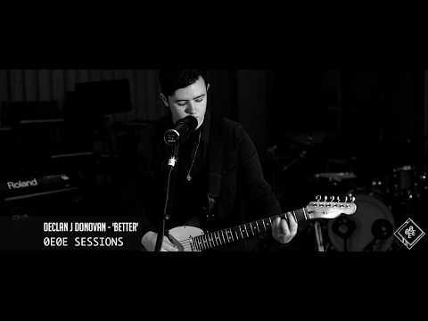 Declan J Donovan - Better (0E0E Sessions)
