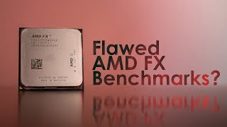 AMD's FX Processors Were Very Underestimated - The Truth of AMD FX