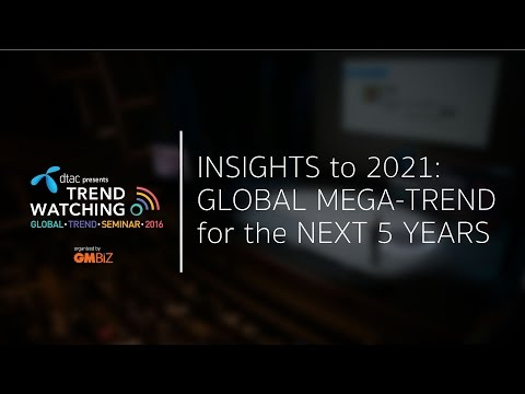 Trendwatching: Global Mega-Trend for the next 5 years (Insight to 2021)