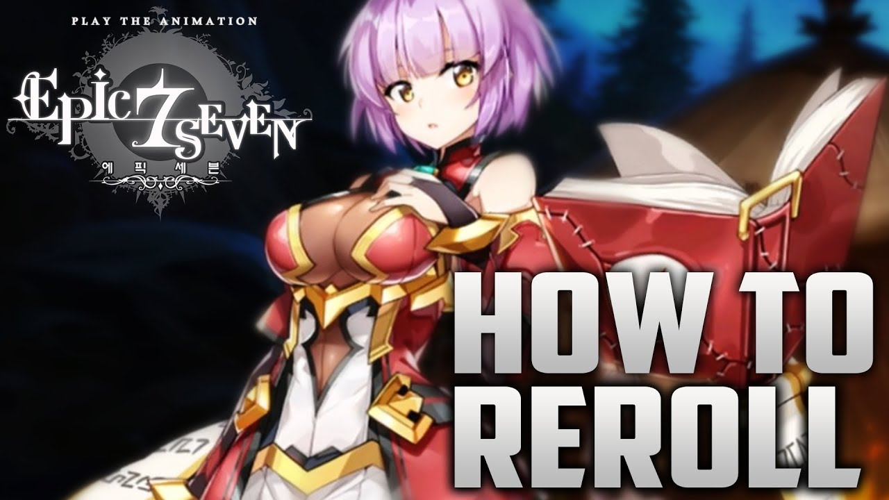 How To Reroll Epic 7 Seven Anime Mobile Games RPG