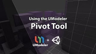 Dev Tutorial - Unity - UModeler - The Pivot Tool