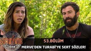 """Merve'den Turabi'ye sert sözler! """"Bu kadar mı korkuyorsun?"""" Survivor 53.BÖLÜM"""