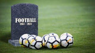 Pourquoi le football pourrait mourir en 2024