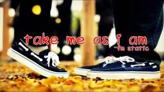 Take Me As I Am - Fm Static