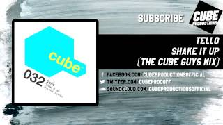 TELLO - Shake it up (The Cube Guys mix) [Official]