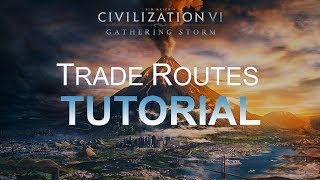 Civ 6 - Trade Routes for Beginners (all DLC)