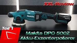 Makita DPO 500Z Akku-Exzenterpolierer im XXL-Review - die bessere Makita PO5000C ? Teil 1