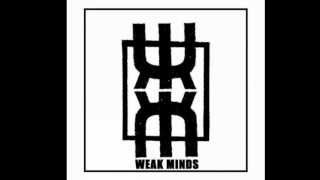 Weak Minds - Side A