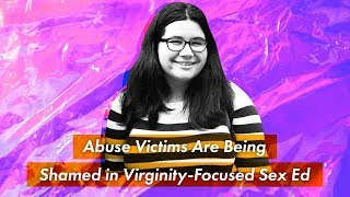 Virginity-Focused Sex Ed Shames Victims | The Sex Ed Crisis | Cosmopolitan