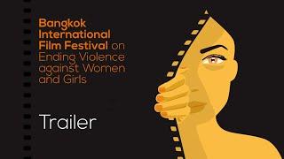 Bangkok International Film Festival on Ending Violence against Women and Girls Video
