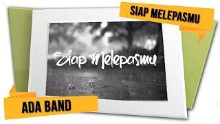 ADA Band Siap Melepasmu Official Lyrics Video