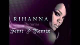 Rihanna - Disturbia (Semi-D DMC Remix)