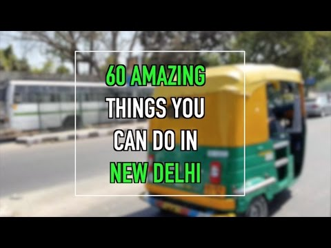60 Amazing Things You Can Do in New Delhi