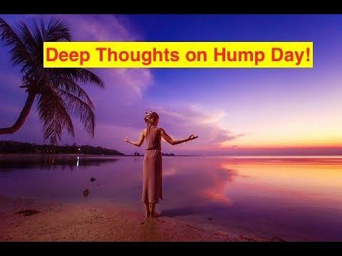 """Deep Thoughts"" on Hump Day (Bix Weir)"