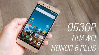 Обзор Huawei Honor 6 Plus
