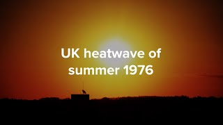 UK heatwave of summer 1976