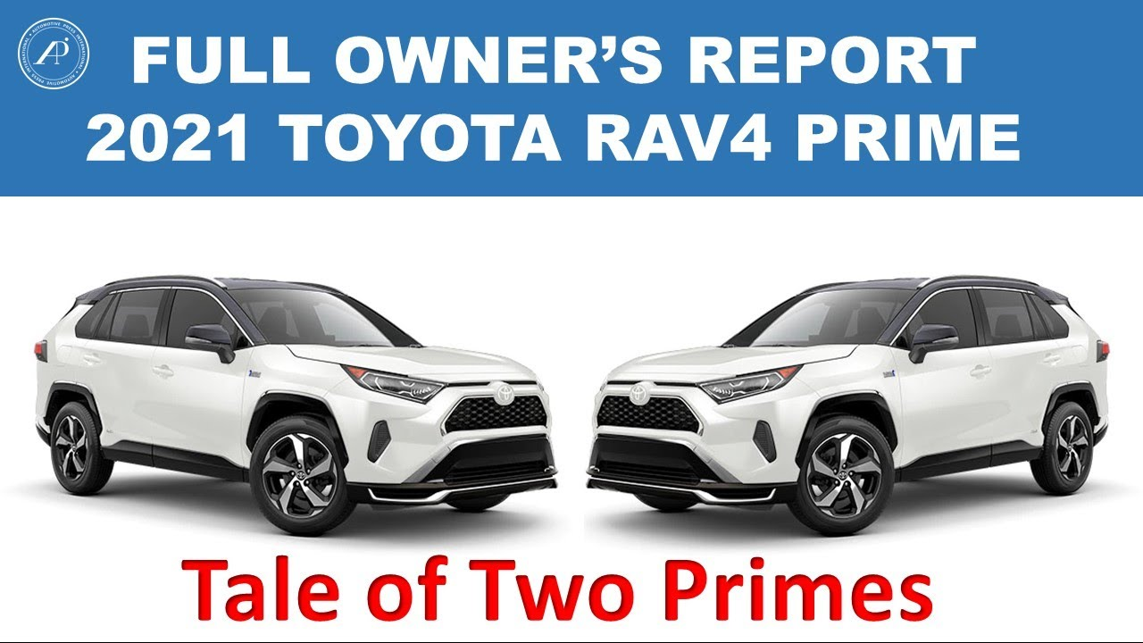 TWO TOYOTA RAV4 PRIMES? FULL OWNER'S REPORT AFTER 6 MONTHS - Tale of Two Primes