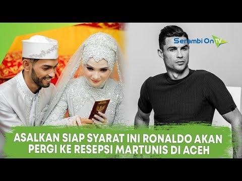 Ronaldo Akan Menghadiri Pesta Pernikahan Martunis Di Aceh, Asalkan Siap Dengan Syarat Ini