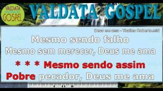 Deus me ama - Thalles Roberto -Karaokê
