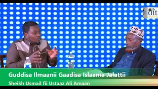 Guddisa Ilmaanii Gaadisa Islaama Jalattii  Sheikh Usmail fii Ustaaz Ali Aman