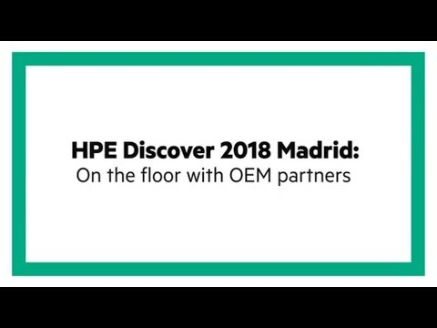 HPE Discover 2018 Madrid: On the floor with OEM partners