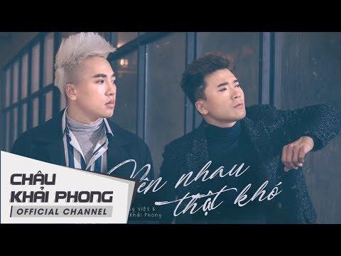 (Audio Lyrics) Bên Nhau Thật Khó   Châu Khải Phong ft Khang Việt [New Version]
