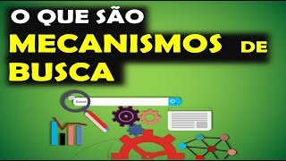 MECANISMOS DE BUSCA | O que São e Como Funcionam os Mecanismos de Busca