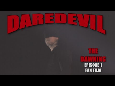 DAREDEVIL The Dawning Episode 1 Fan Film