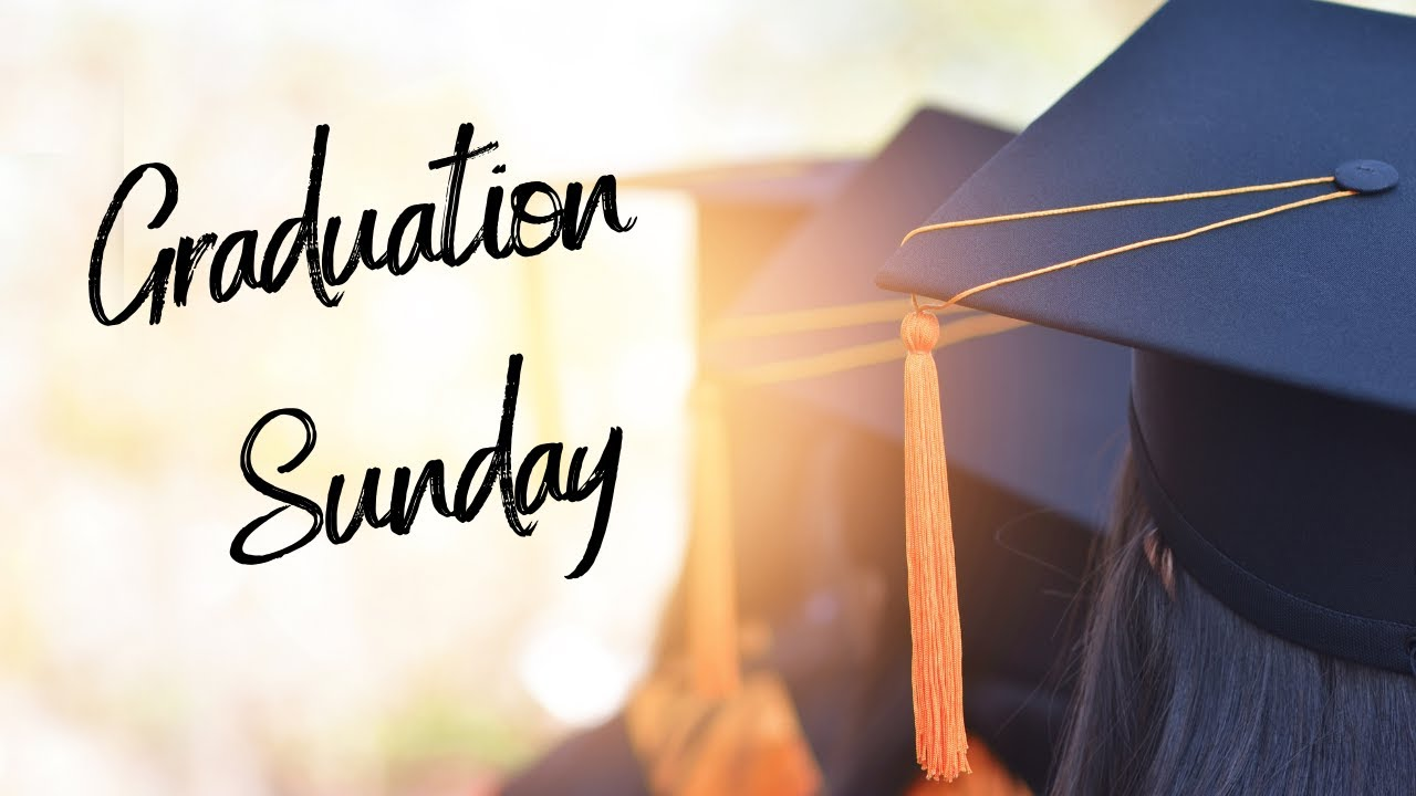We Are The Church : Graduation Sunday - May 30, 2021