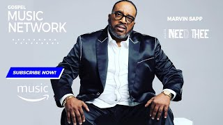 Marvin Sapp - I Need Thee