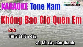 Không Bao Giờ Quên Em Karaoke 8795 | Tone Nam - Nhạc Sống Thanh Ngân