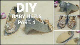 HOW TO MAKE A SIMPLE BABY HEELS SHOES