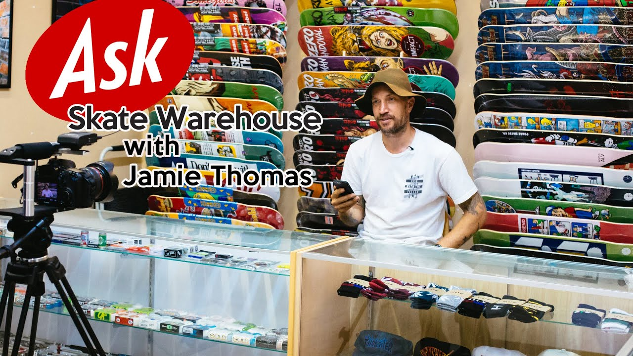 Jamie Thomas   Ask Skate Warehouse