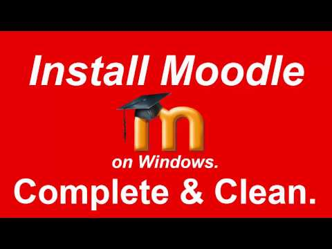 Moodle Installation on any Windows - COMPLETE and CLEAN