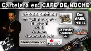 El implacable / Alanis / Amityville / La amante / 2 amores en Paris - CARTELERA EN CAFÉ DE NOCHE