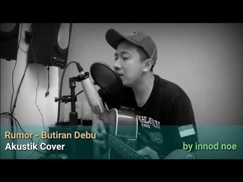 Rumor - Butiran Debu (Cover) By Innod Noe